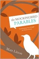 The Mockingbird Parables by Matt Litton