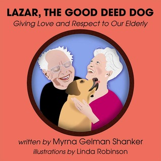 Lazar, the Good Deed Dog: Giving Love and Respect to Our Elderly