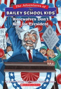 Werewolves Don't Run for President by Debbie Dadey