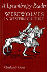 A Lycanthropy Reader: Werewolves in Western Culture