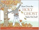 How Does the Holy Ghost Make Me Feel?