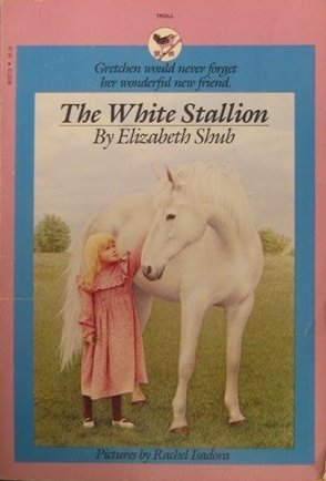The White Stallion by Elizabeth Shub
