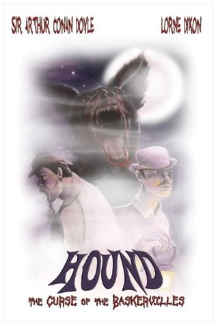Hound: The Curse of the Baskervilles - Sir Arthur Conan Doyle's Classic Now With Werewolf Madness