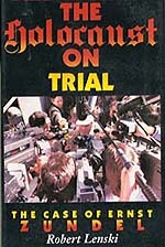 The Holocaust On Trial: The Case Of Ernst Zundel