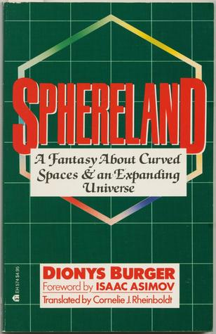 Sphereland: A Fantasy about Curved Spaces and an Expanding Universe