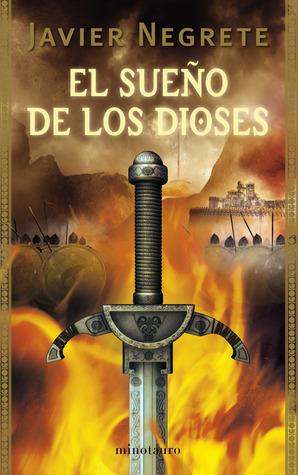 El sueño de los dioses by Javier Negrete