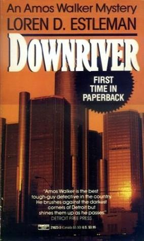 Downriver by Loren D. Estleman