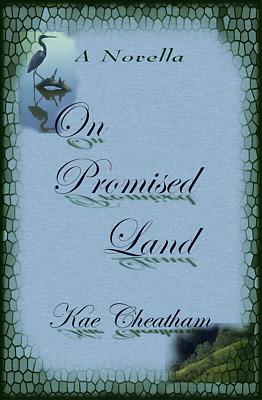 On Promised Land by Kae Cheatham