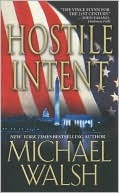 Hostile Intent by Michael   Walsh