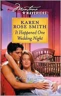 It Happened One Wedding Night by Karen Rose Smith