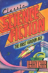Classic Science Fiction: The First Golden Age