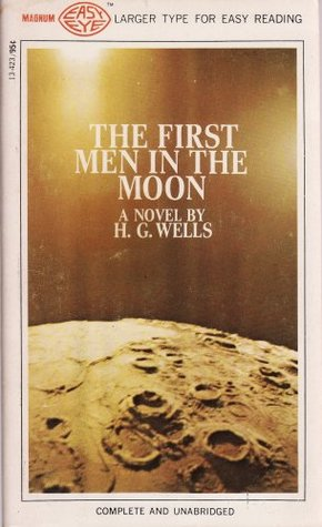 The First Men in the Moon by H.G. Wells