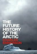 Ebook The Future History of the Arctic by Charles Emmerson DOC!