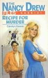 Recipe for Murder (Nancy Drew: Files, #21)
