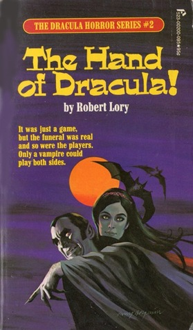 The Hand of Dracula! by Robert Lory
