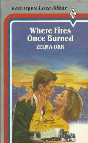 Where Fires Once Burned by Zelma Orr