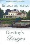 Destiny's Designs by Regina Andrews