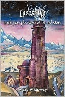 The World of Ice and Stars by Mark Whiteway