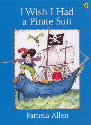 I Wish I Had a Pirate Suit by Pamela Allen