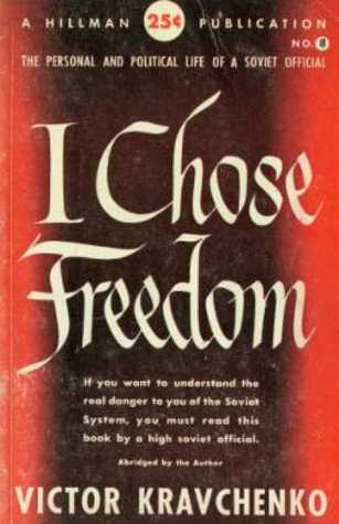 I Chose Freedom by Victor Kravchenko