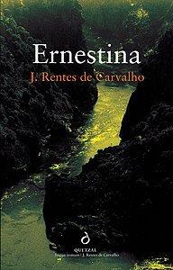 Ernestina by José Rentes de Carvalho