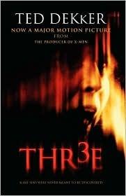 Thr3e by Ted Dekker