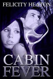 Cabin Fever by Felicity Heaton