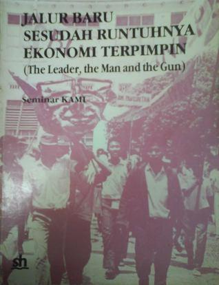 Jalur Baru Sesudah Runtuhnya Ekonomi Terpimpin by KAMI Fakultas Ekonomi Unive...