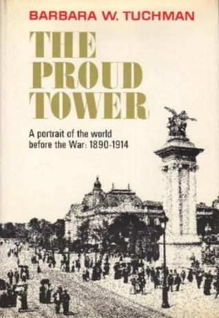 the-proud-tower-a-portrait-of-the-world-before-the-war-1890-1914