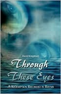 Through These Eyes: A Redemption Recorded in Rhyme