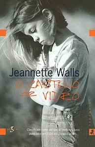 O Castelo de Vidro by Jeannette Walls