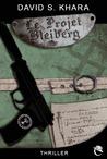 Le projet Bleiberg by David S. Khara