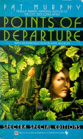Points of Departure by Pat Murphy