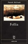 Follia by Patrick McGrath