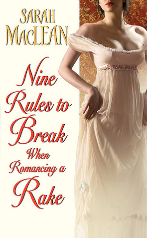 Book Review: Sarah MacLean's Nine Rules to Break When Romancing a Rake