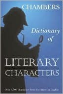 Chambers Dictionary of Literary Characters