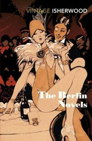 The Berlin Novels by Christopher Isherwood