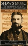 Shaw's Music: The Complete Musical Criticism of Bernard Shaw (Volume 1: 1876-1890)