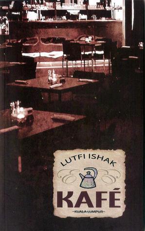 Kafé by Lutfi Ishak