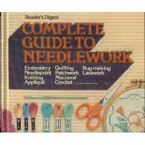 Complete Guide to Needlework by Reader's Digest Association