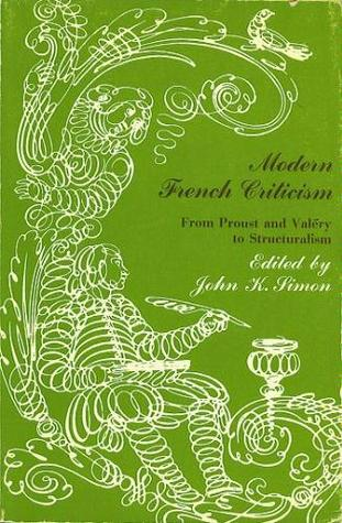 Modern French Criticism: From Proust and Valéry to Structuralism