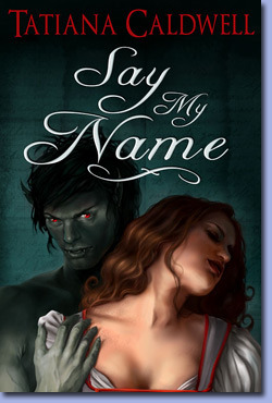 Say My Name by Tatiana Caldwell