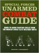 Special Forces Unarmed Combat Guide by Martin J. Dougherty