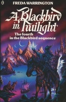 A Blackbird in Twilight by Freda Warrington