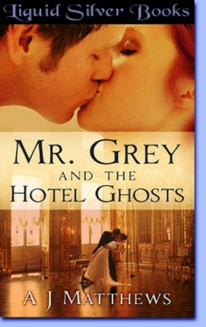 Mr. Grey and the Hotel Ghosts (Mr. Grey Series, #1)