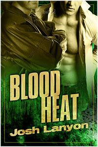 Blood Heat (Dangerous Ground, #3)