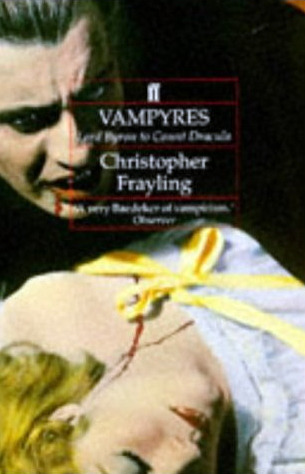 Vampyres: Lord Byron to Count Dracula