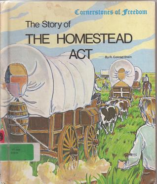 a history of the homestead act and the life of homesteaders