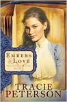 Embers of Love by Tracie Peterson