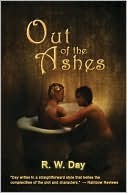 Out of the Ashes by R.W. Day